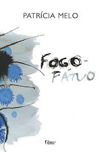 Fogo-Fátuo Patrícia Melo