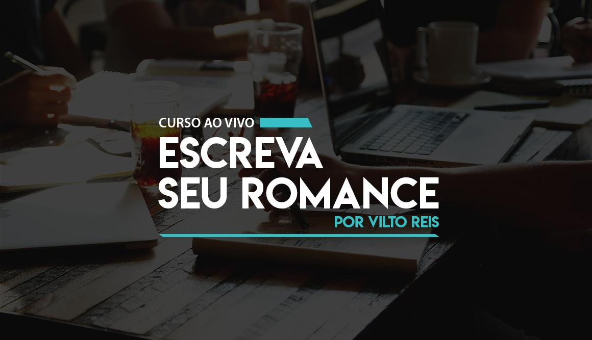 Faça o curso ESCREVA SEU ROMANCE para escrever seu livro